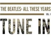 """The Beatles: All These Years Volume  1: Tune In"" – Review"