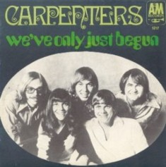 Carpenters - We've Only Just Begun single