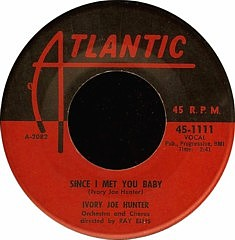 Ivory Joe Hunter - Since I Met You Baby single