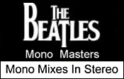The Beatles Mono Masters - Mono Mixes in Stereo