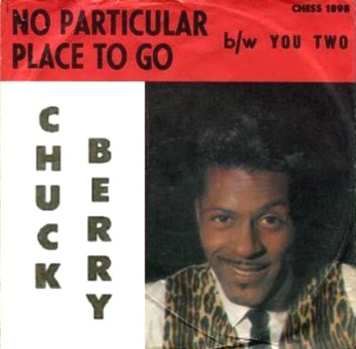 Chuck Berry No Particular Place to Go single