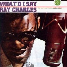 Ray Charles - What'd I Say album